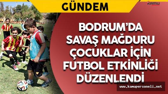 Bodrum'da Suriyeli Çocuklar İçin Futbol Etkinliği