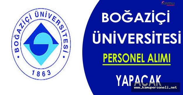 Boğaziçi Üniversitesi Personel Alımı Yapacak