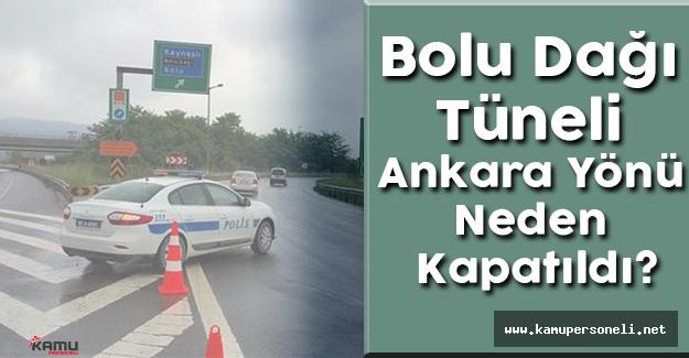 Bolu Dağı Tüneli Ankara Yönü Neden Kapatıldı?