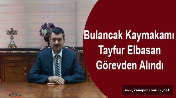 Bulancak Kaymakamı Tayfur Elbasan  Görevden Alındı (Tayfur Elbasan Kimdir)