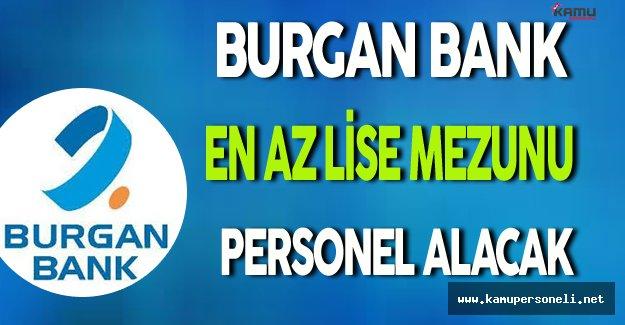 Burgan Bank En Az Lise Mezunu Personel Alacak