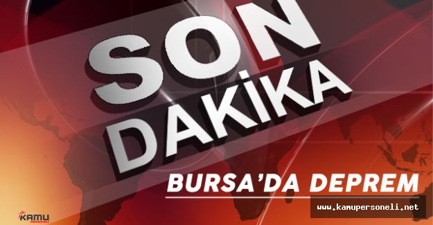 Bursa 'da 4,3 Büyüklüğündeki Deprem Vatandaşları Tedirgin Etti