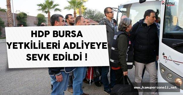 Bursa'da Gözaltına Alınan HDP Üyeleri Mahkemeye Sevk Edildi