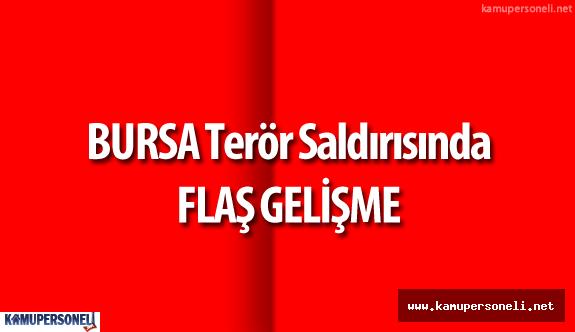 Bursa 'daki Terör Saldırısında Flaş Gelişme