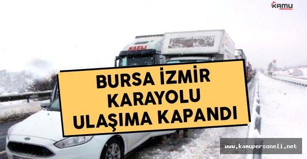 Bursa - İzmir Karayolunda Ulaşıma Kapandı