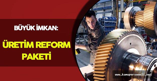 Büyük İmkan: Üretim Reform Paketi