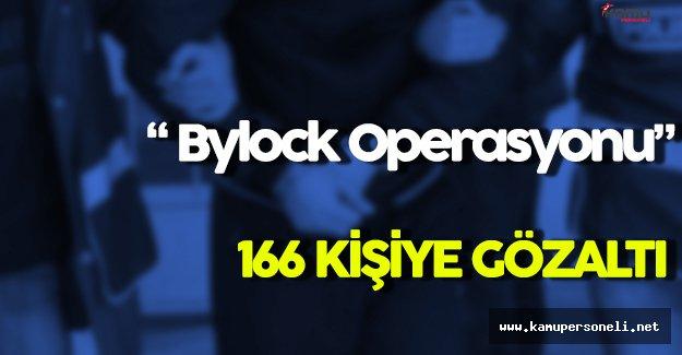 Bylock Operasyonu Kapsamında 166 Kişi Gözaltına Alındı