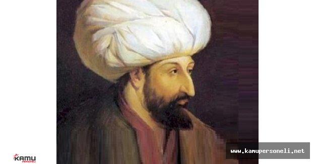 Çağ Kapatıp Çağ Açan Komutan Fatih Sultan Mehmet Kimdir?