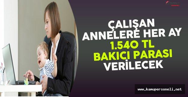 Çalışan Annelere Her Ay Bin 540 TL Bakıcı Parası Verilecek