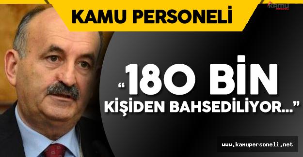 """Çalışma Bakanı:"""" 180 Bin Kişiden Bahsediliyor"""""""