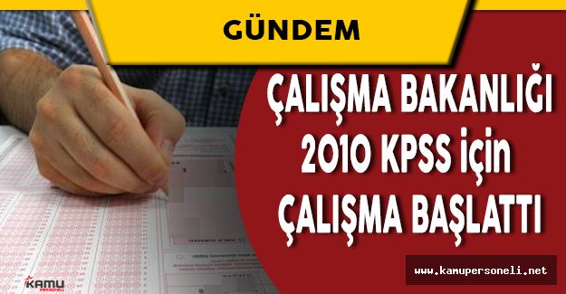 Çalışma Bakanlığı 2010 KPSS İptali Sonrasında Çalışma Başlattı