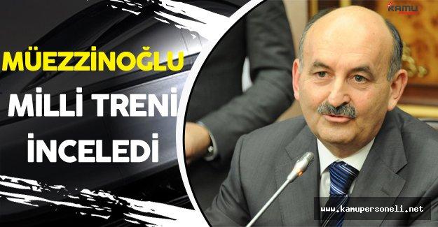 Çalışma ve Sosyal Güvenlik Bakanı Müezzinoğlu Milli Treni İnceledi