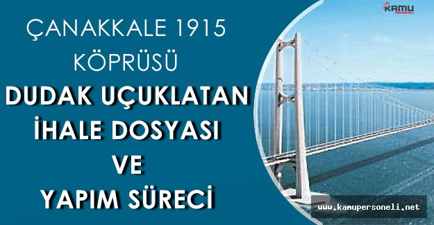 Çanakkale 1915 Köprüsünün İhale Süreci ve Dudak Uçuklatan Dosya Ücreti
