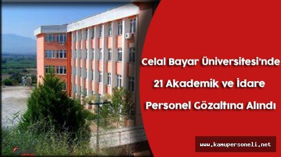 Celal Bayar Üniversitesi'nde 21 Akademik ve İdari Personel Gözaltına Alındı