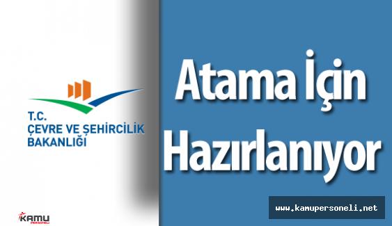 Çevre ve Şehircilik Bakanlığı'ndan Atama İçin Hazırlık