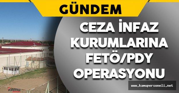 Ceza İnfaz Kurumlarına FETÖ/PDY Operasyonu Düzenlendi