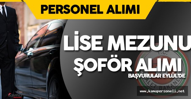Ceza ve Tevkifevleri Genel Müdürlüğü Lise Mezunu Şoför Alımı için Başvurular Eylül'de