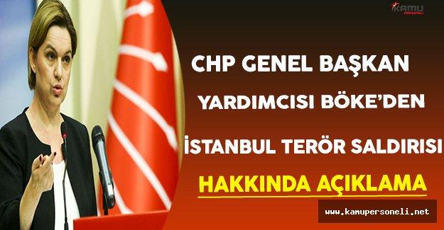CHP Genel Başkan Yardımcısı Böke'den İstanbul Terör Saldırısı Hakkında Açıklama