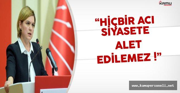 """CHP Genel Başkan Yardımcısı Böke: """"Hiçbir Acı Siyasete Alet Edilemez"""""""