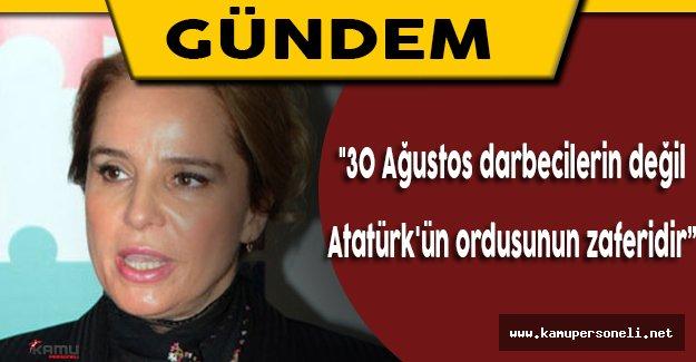 """CHP Genel Başkan Yardımcısı Cankurtaran: """"30 Ağustos darbecilerin değil, Atatürk'ün ordusunun zaferidir"""""""