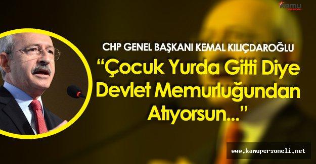 """CHP Genel Başkanı KılıçdarOğlu:"""" Yurtları, Üniversiteleri Fetullah Gülen Cemaatine Verirseniz..."""""""