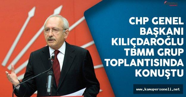 CHP Genel Başkanı Kılıçdaroğlu TBMM Grup Toplantısında Konuştu