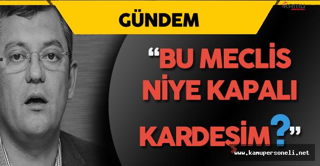 """CHP Grup Başkanvekili :""""Türkiye'de hiçbir şeyin yolunda gittiği yok. """""""
