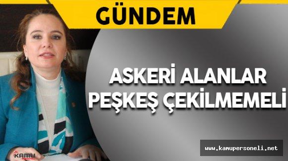 """CHP'li Cankurtaran: """"Askeri Alanlar Peşkeş Çekilmemeli"""""""