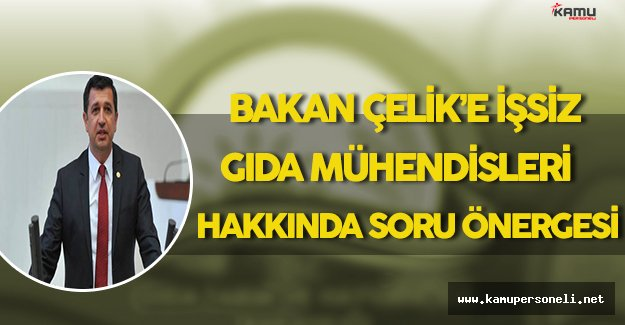 CHP'li Gaytancıoğlu'ndan Bakan Faruk Çelik'e Soru Önergesi