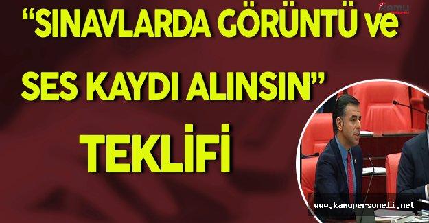 """CHP'li Yarkadaş'dan """"Sınavlarda Görüntü ve Ses Kaydı Alınsın"""" Teklifi"""