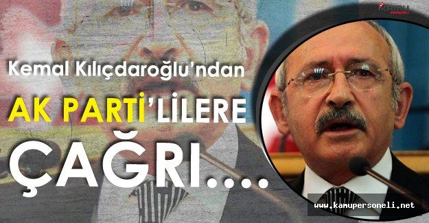 """CHP Lideri :"""" AK Partiye Oy Veren Vatandaşlarıma Sesleniyorum..."""""""