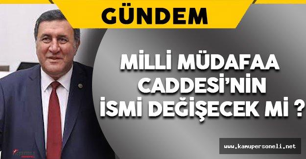 """CHP Milletvekili Gürer """"Milli Müdafaa Caddesi""""nin Adının Değişmesini İstedi"""