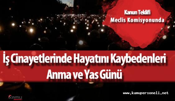 """CHP Teklifi Sundu :""""28 Nisan İş Cinayetlerinde Hayatını Kaybedenleri Anma ve Yas Günü"""" Olsun"""