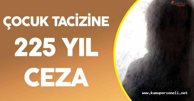 Çocuk Tacizcilerine 225 Yıl Hapis Cezası