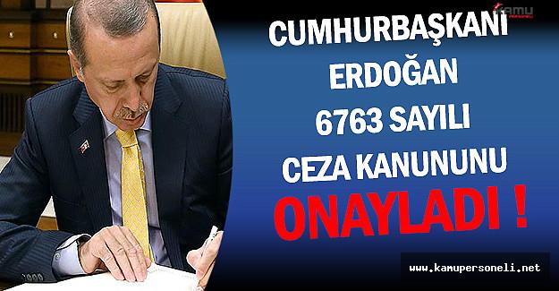 Cumhurbaşkanı Erdoğan 6763 Sayılı Ceza Kanunu Onayladı