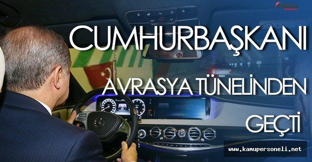 Cumhurbaşkanı Erdoğan, Avrasya Tünelinden Geçti