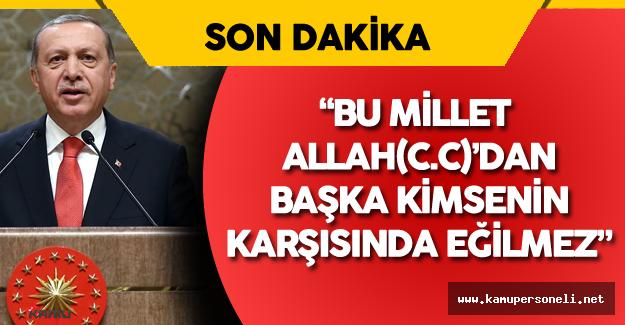 """Cumhurbaşkanı Erdoğan :"""" Bu Millet Alnı Öpülesi Bir Millet"""""""
