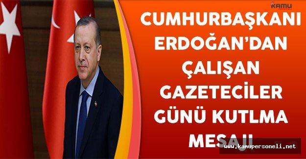 Cumhurbaşkanı Erdoğan'dan 10 Ocak  Çalışan Gazeteciler Gününü Kutlama Mesajı