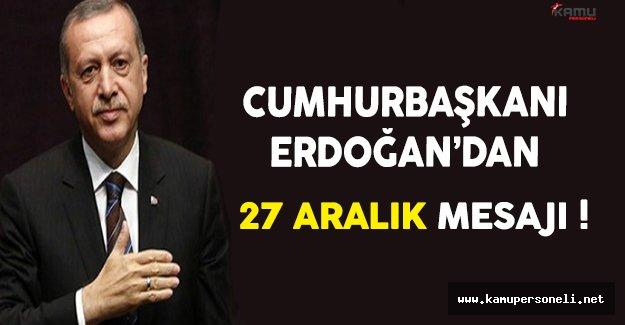 Cumhurbaşkanı Erdoğan'dan 27 Aralık Mesajı