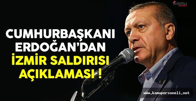Cumhurbaşkanı Erdoğan'dan İzmir saldırısıyla ilgili açıklama