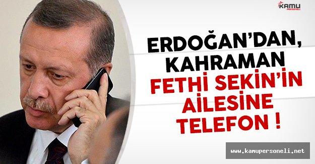 Cumhurbaşkanı Erdoğan'dan kahraman Fethi Sekin'in ailesine telefon