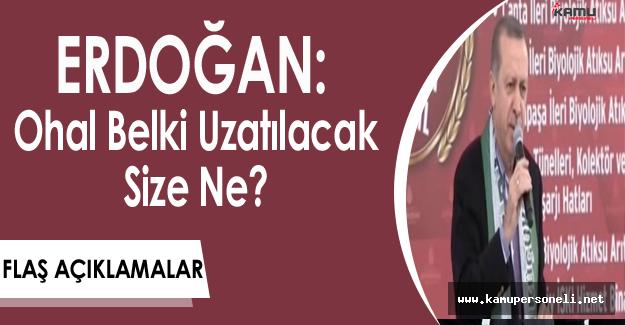 Cumhurbaşkanı Erdoğan'dan 'OHAL Kalkacak Mı?' Sorularına Yanıt
