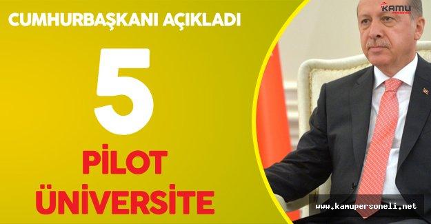 Cumhurbaşkanı Erdoğan'dan Pilot Üniversite Açıklaması ! İşte Belirlenen Üniversiteler