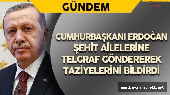 Cumhurbaşkanı Erdoğan'dan Şehit Ailelerine Başsağlığı Telgrafı