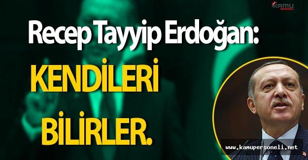 """Cumhurbaşkanı Erdoğan'dan Sert Yanıt:"""" Kendileri bilirler."""""""