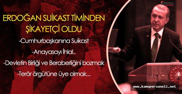 Cumhurbaşkanı Erdoğan FETÖ'cü Suikastçilerden Şikayetçi Oldu