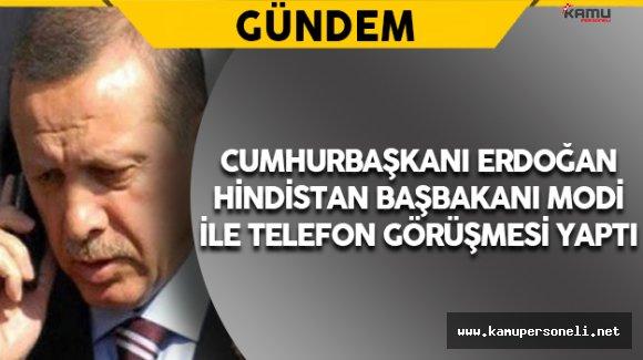 Cumhurbaşkanı Erdoğan Hindistan Başbakanı Modi ile Telefon Görüşmesi Yaptı