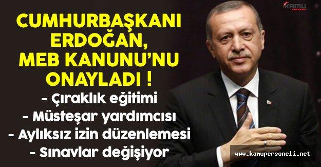 Cumhurbaşkanı Erdoğan, MEB Kanunu'nu onayladı ! İşte tüm detaylar