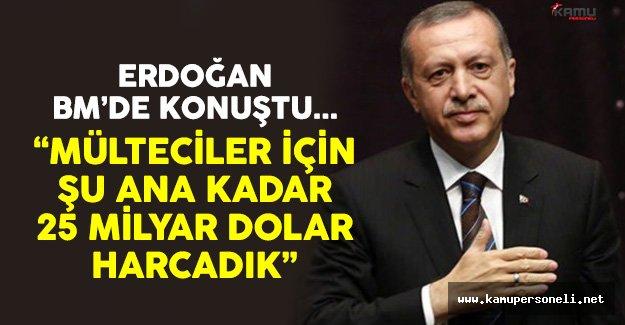Cumhurbaşkanı Erdoğan: Mülteciler İçin 25 Milyar Dolar Harcadık