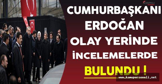 Cumhurbaşkanı Erdoğan Saldırının Gerçekleştirildiği Yerde İncelemelerde Bulundu